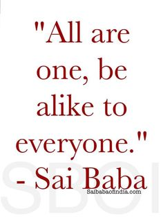 All are one be alike to everyone.