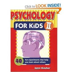 Psychology for kids has 40 experiments. It is an excellent guide for students to practice carrying out an experiment in small groups.