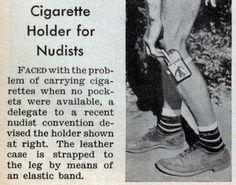 O.O  ...BAAHAHAAA!!! Cigarette Holder for Nudists (Jan, 1938).