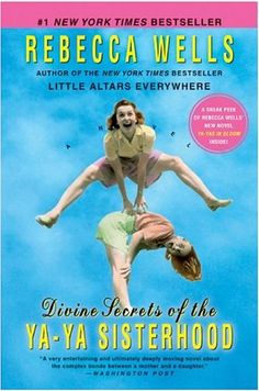 Divine Secrets of the Ya-Ya Sisterhood - I think most women my age have read this, even ones that don't normally read very much :-)