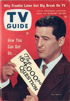 """Hal March of """"The $64,000 Question""""  August 20-26 1955.  Ran 1955-58 when fraud accusations ended the run"""
