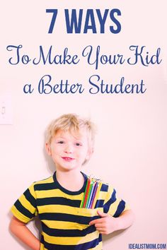 Here's a MAGIC phrase to make your kid a better student - plus 7 more surefire tips to help them do better (and be HAPPIER!) in school.