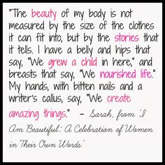 Love your amazing body!!! It's produced and nourished my THREE miracles!!!!
