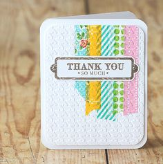 Thank You card with washi tape—then used a Houndstooth embossing folder!