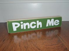 St Patricks Day  Pinch Me   wood block by SelfishByDesign on Etsy