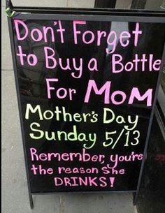 Liquor store is honest about what your mom needs on Mother's Day.