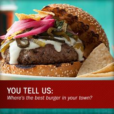 We want to know where you go to get the best burger in town. Tell us in the comments or using #OnTheRoad!