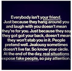 Everybody isnt your friend life quotes quotes friendship quote truth friend friendship quote friendship quotes