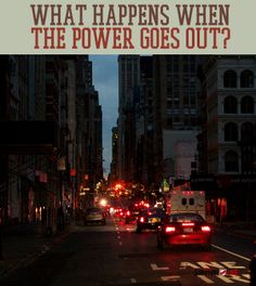 What Happens When Power Goes Out? | survivallife.com