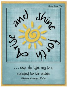 Arise and Shine Forth Printables
