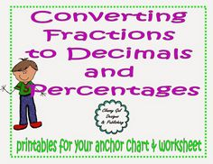Classy Gal Designs and Publishing: Printable Anchor Chart: Converting Fractions to Decimals and Percentages. FREEBIE