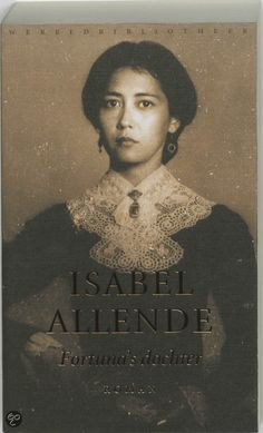Fortuna 's dochter - Isabel Allende