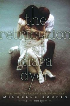 The Retribution of Mara Dyer by Michelle Hodkin - Mara Dyer struggles with doubts about what she has been told, her loyalties, and concerns about where her quest for vengeance and the truth will lead her.