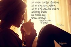 I will breathe.  I will think of solutions.  I will not let my worry control me.  I will not let my stress level break me.  I. will. simply. breathe. And it will be okay...Because I don't quit. ~Shayne McClendon The Good Girl   <3 More fantastic quotes on Joy of Mom - would love for you to join us! <3 https://www.facebook.com/joyofmom  #inspirationalquotes #stressquotes #joyofmom