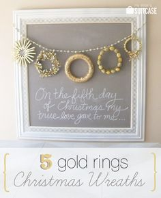 Tutorials for creating 5 different wreaths {inspired by Five Gold Rings} for your holiday decor!   via www.sisterssuitcaseblog.com #wreath #Christmas