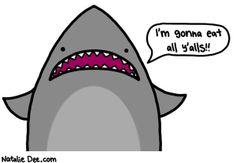 Comic by Natalie Dee: sharks like eatin yalls