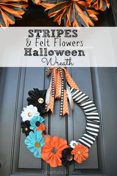 Halloween Stripe and Felt Flower Wreath and FREE Printable Flower Template! - Tatertots and Jello