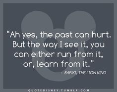 life quotes, disney movies, word of wisdom, disney quotes, life lessons, true words, lion king, disney characters, senior quotes