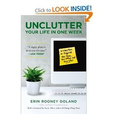 unclutter Your Life in One Week, @Erin Doland shows us how she got her act together in a week (or a metaphorical week) - great book for the highly motivated with basic skills of sorting and organizing. She walks you room by room through getting it done. #organizing