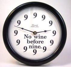 no wine before 9.
