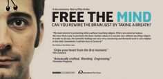 The film, Free the Mind, explores how little we think about our own breathing and how meditation and yoga can contribute to a healthier, stable mind.This film follows  a couple of war veterans who recently returned from their posts overseas but have been suffering PTSD. By the end of the film, the veterans notice a drastic difference. Both find themselves calmer and having less frequent flashbacks of traumatic moments during the war.