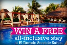 [ENDS THURS 3/20/14] Enter to WIN a FREE all-inclusive resort stay at the romantic, adults-only El Dorado Seaside Suites! Click the image to ENTER TO WIN!