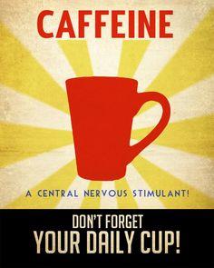 Caffeine...