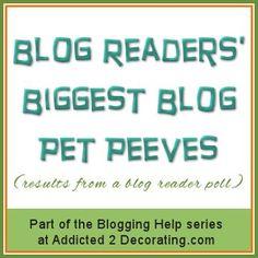 Blogging Help: Blog Readers' Biggest Blog Pet Peeves