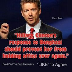 """Hillary Clinton's response to #Benghazi should prevent her from holding office ever again."" - Rand Paul"