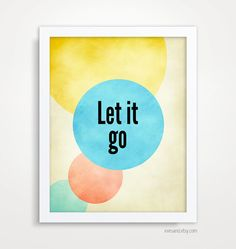 Inspirational Quote Poster  Let it Go Motivational by evesand, $18.00