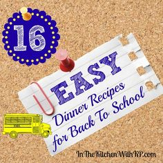 16 Easy Dinner Recipes for Back To School Schedules - In The Kitchen With KP #BackToSchool #recipe