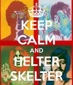 helter skelter, keep calm