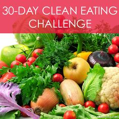 30-Day Clean Eating Challenge - Kick start April with a healthy eating plan and the next you know it has become a habit. Are you in? #cleaneating