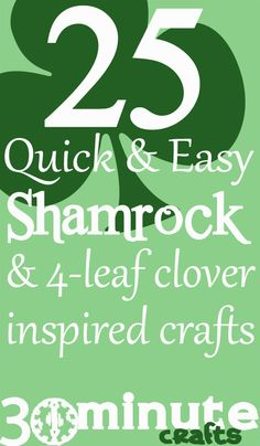 25 quick and easy shamrock crafts on @30minutecrafts