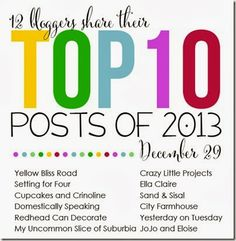 Top ten posts blog hop and linky party! Link up your 'Best of 2013'  DIY, craft, recipe or decor project: One link on 12 blogs for lots of fun and exposure! ~Setting for Four