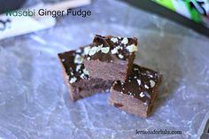 Wasabi Ginger Fudge