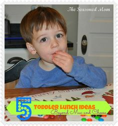 5 Easy Toddler Lunch Ideas -- Beyond Mac and Cheese!