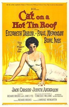 Cat on a Hot Tin Roof.  Richard Brooks 1958.  Elizabeth Taylor, Paul Newman, Burl Ives.