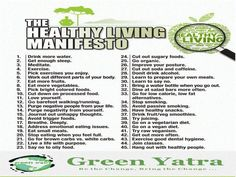 The Healthy Living Manifesto...Source: Raw for Beauty