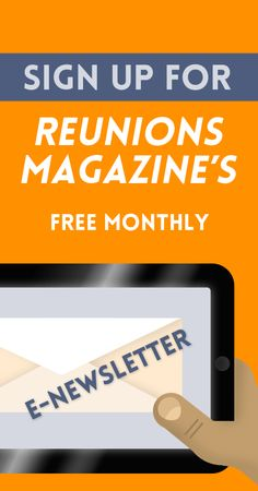 Do you subscribe to Reunions magazine's free monthly newsletter? If not, check out the September issue (http://conta.cc/1psF9P1), sign up and get a little reunion poke the 1st of every month. It will keep you thinking about your reunion which we know, leaves your consciousness from time to time. Sign up here: http://visitor.r20.constantcontact.com/manage/optin?v=001QCEETLfRg3Z5keWfe8vRjY6V034DidnzaEmqz50rJqcNDPsAKU2yAK3eMdHF2X0maxFT-4DrK8WSOGBn4_tI_A%3D%3D