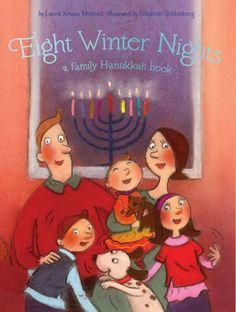 Eight Winter Nights: A Family Hanukkah Book. Children of all ages and faiths will love reading about Hanukkah!