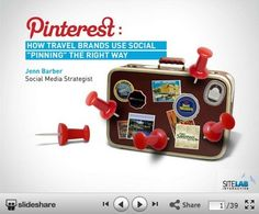 """How Travel Brands Use Social """"Pinning"""" the Right Way. A #casestudy and #presentation from @SiteLab"""