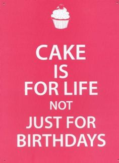 Cake Pic With Quotes : Cake quotes on Pinterest Cake Quotes, Marie Antoinette ...