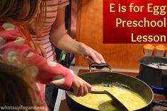 E is for Egg Preschool Lesson Plan - Teach kids how to crack and cook eggs in all different ways! Very hands-on activities.