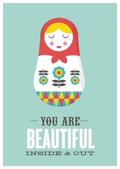 Retro quote print, inspirational quote, quote poster, russian doll print, nursery print, matrioshka, you are beautiful inside and out A3. $21.00, via Etsy.
