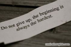 Beginning Is Always The Hardest #quotes #inspirational