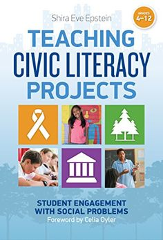 Teaching Civic Literacy Projects: Student Engagement with Social Problems, Grades 4-12 by Shira Eve Epstein purchased on demand.