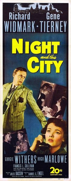 Night and the City - Jules Dassin - 1950 - starring Richard Widmark and Gene Tierney