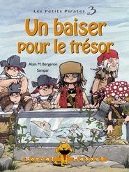 Un baiser pour le trésor, série les petits pirates 3, Alain M. Bergeron, illust. Sampar, Boréal Maboul, 56 pages