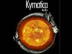 ▶ KYMATICA - FULL LENGTH MOVIE - Expand Your Consciousness!!! - YouTube